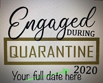 Engaged During the Quarantine T-Shirt