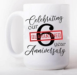 Celebrating Our Anniversary In Quarantine Mug
