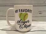 My Favorite Player Calls Me Mom Softball Mug