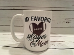 My Favorite Player Calls Me Mom Football Mug