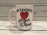 My Favorite Player Calls Me Mom Basketball Mug